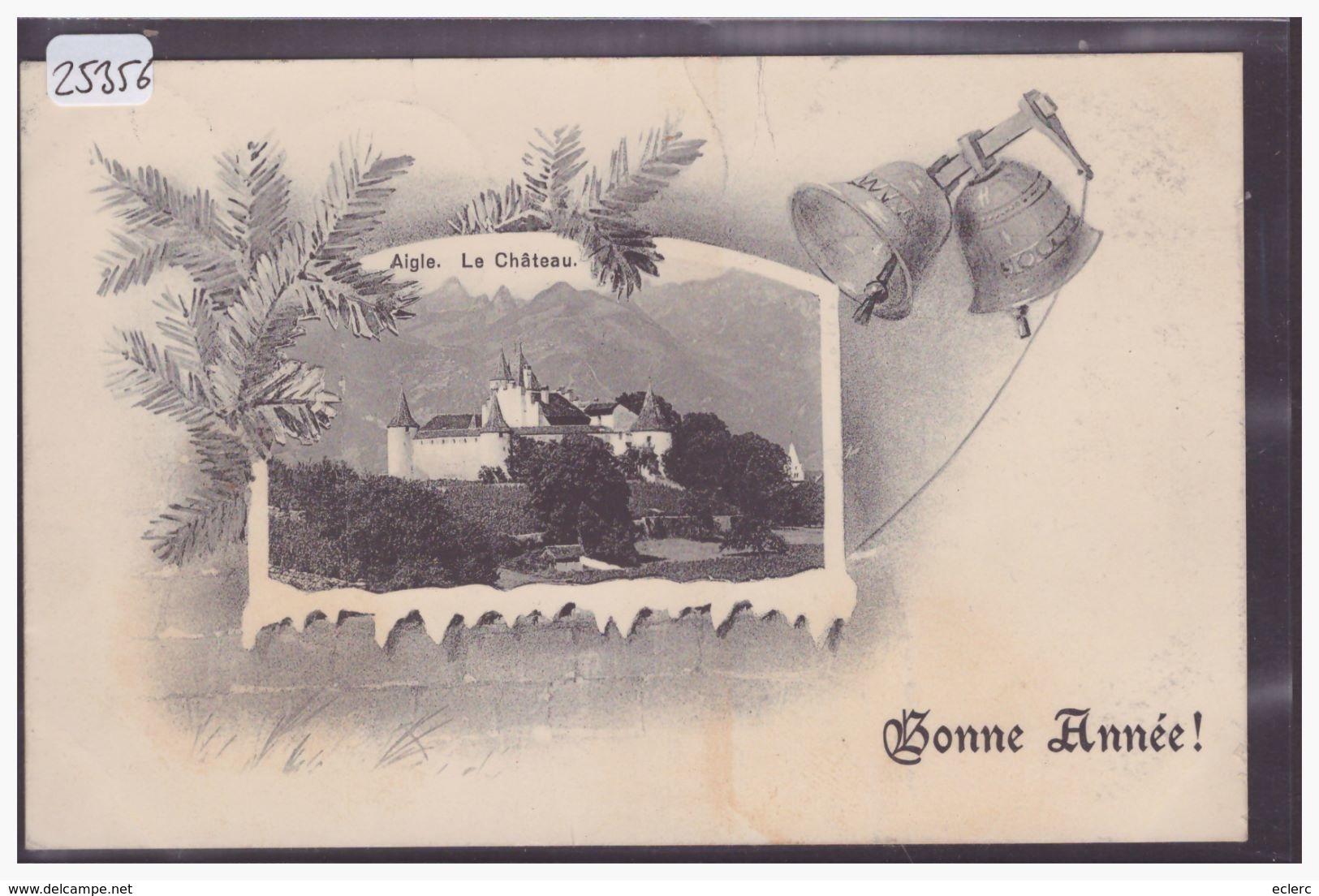 DISTRICT D'AIGLE - AIGLE - BONNE ANNEE - B ( PLI EN HAUT ) - VD Vaud