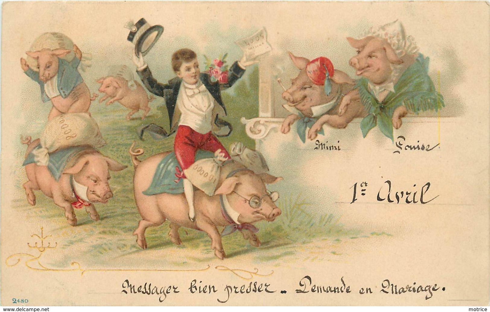 COCHONS HABILLES - 1er Avril,carte 1900. - Cochons