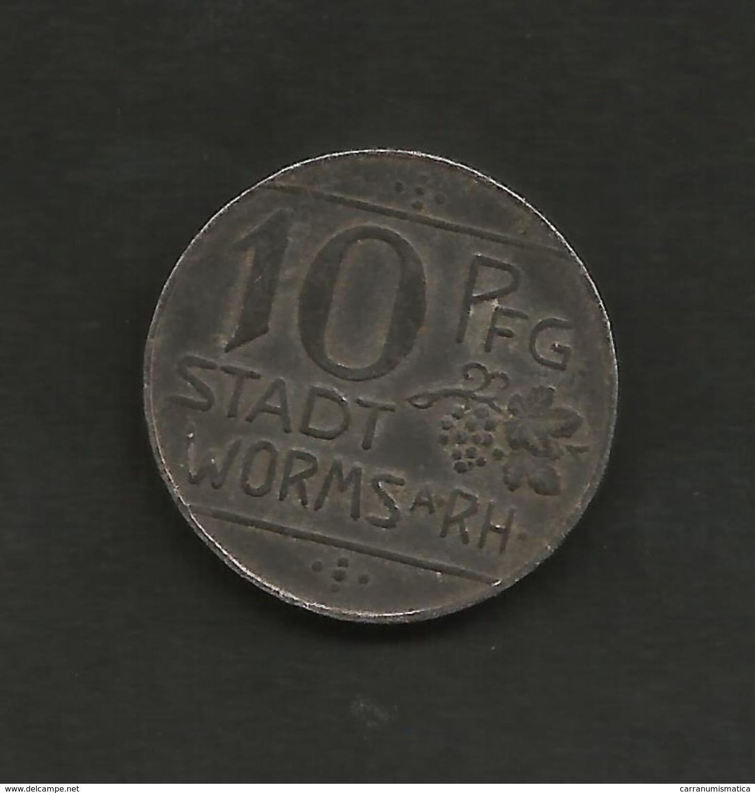 DEUTSCHLAND / GERMANY - NOTGELD - Stadt WORMS - 10 Pfennig (1918) Zink / Zinc / Zinco - Monetari/ Di Necessità