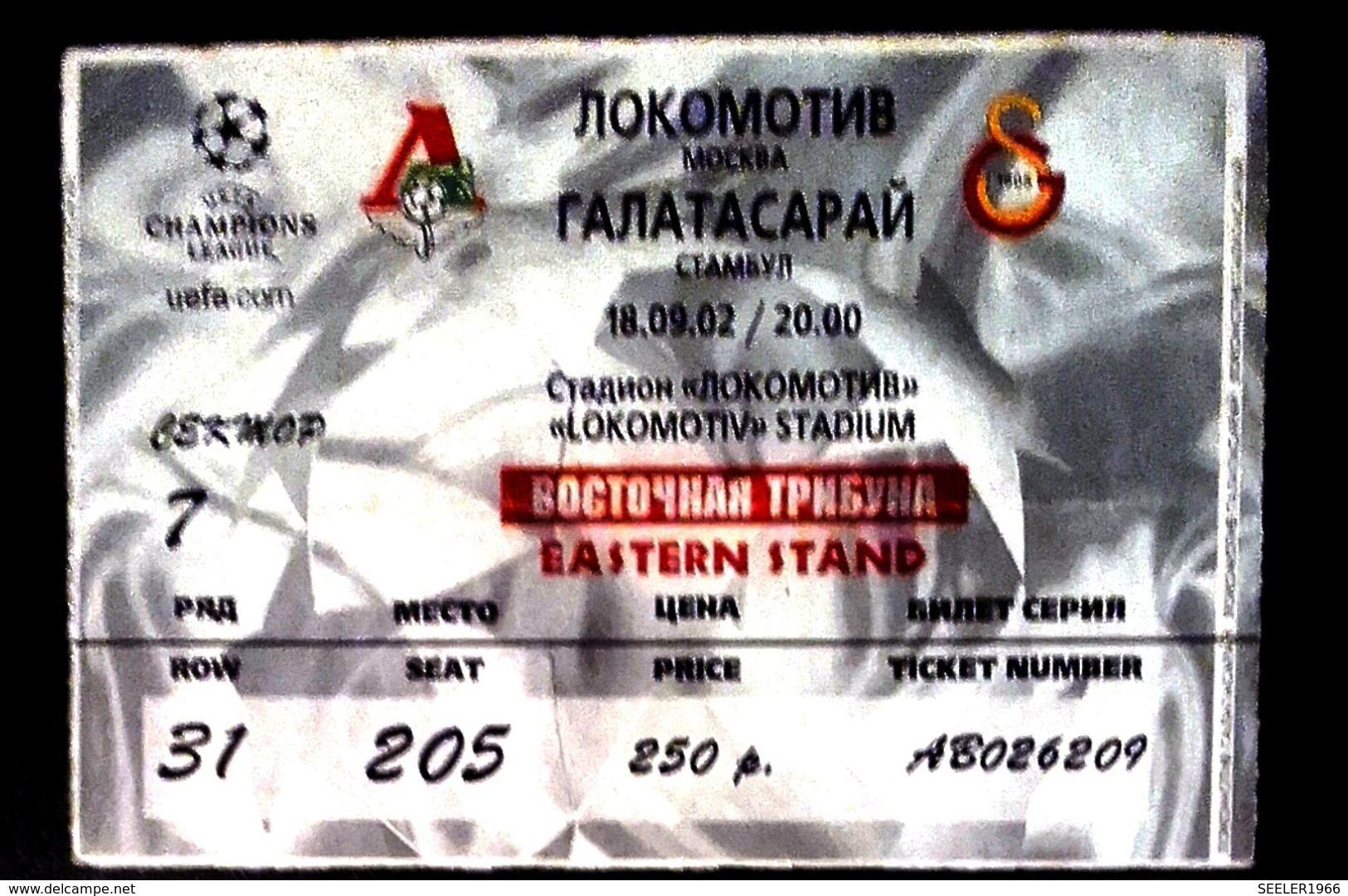 Football Tickets/billets - LOKOMOTIV Moscow V. GALATASARAY Istambul.  18. IX. 2002. UEFA CHAMPIONS League. - Tickets D'entrée