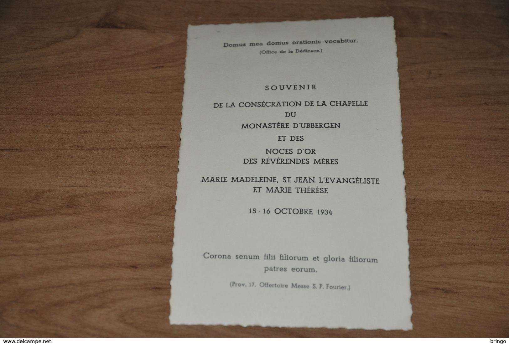 487- Souvenir De La Consécration De La Chapelle Du Monastère D'Ubbergen..... 15-16 Octobre 1934 - Belgique