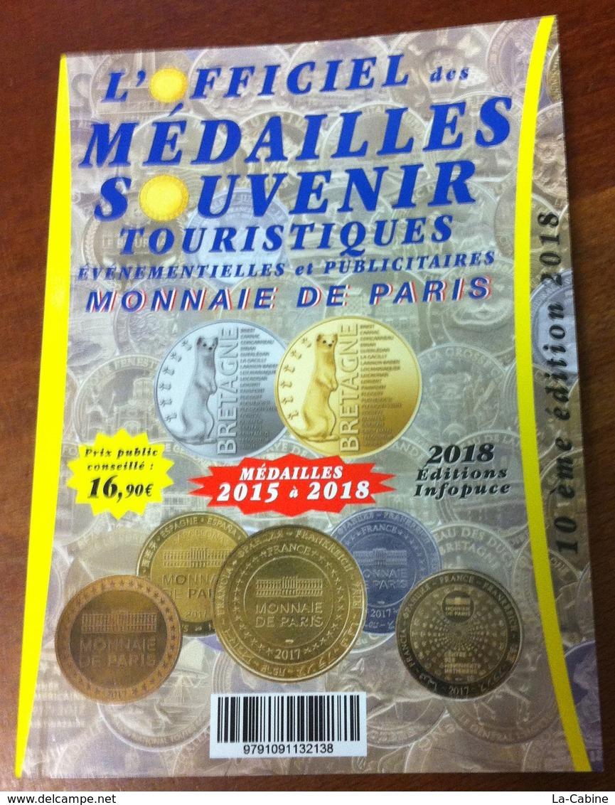 CATALOGUE OFFICIEL DES MEDAILLES SOUVENIR MONNAIE DE PARIS COTATIONS JETONS 2015 À 2018 & MÉDAILLE BRETAGNE COULEUR ARGE - Monnaie De Paris