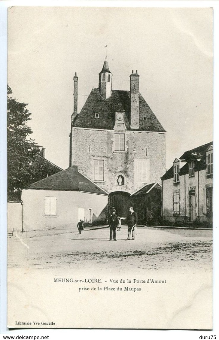Pionnière - MEUNG Sur LOIRE Vue De La Porte D'Amont Prise De La Place Du Maupas ( Animée ) Excellent état - Francia
