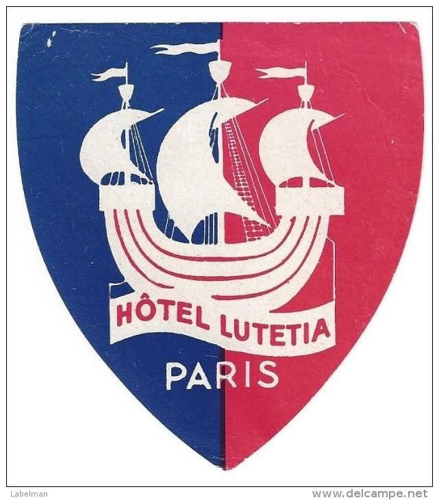 HOTEL AUBERGE MOTEL LUTETIA PARIS FRANCE DECAL STICKER VINTAGE LUGGAGE LABEL ETIQUETTE AUFKLEBER - Hotel Labels