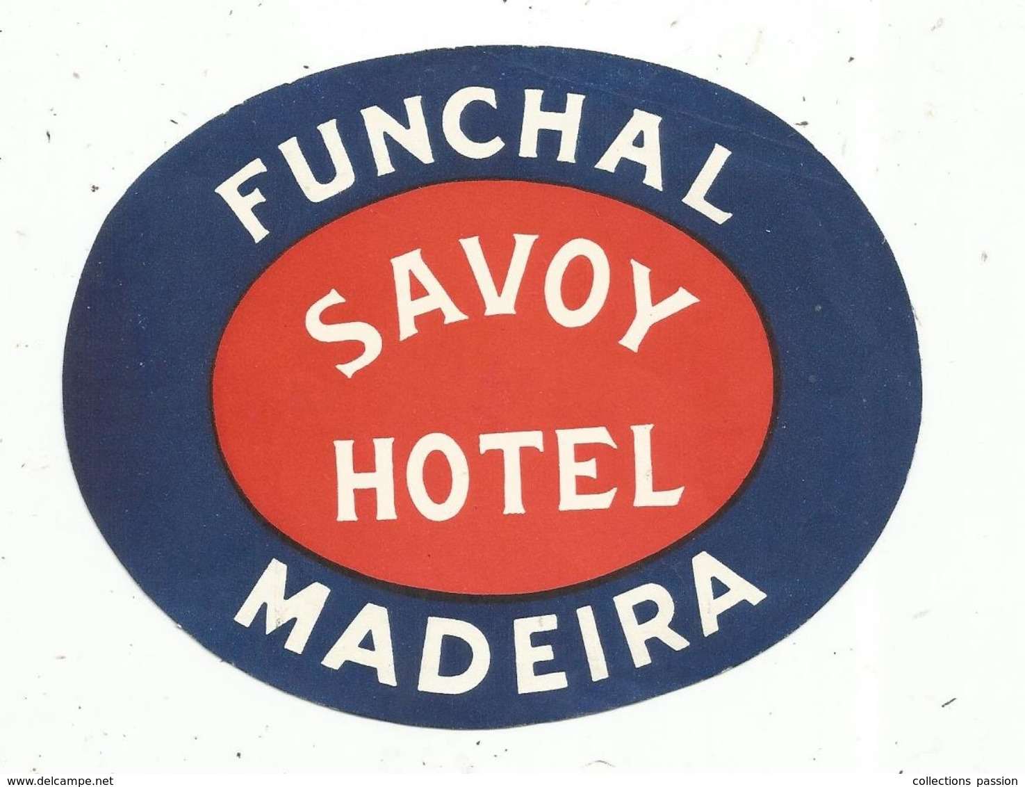 étiquette D'hotel , FUNCHAL ,  MADEIRA,  SAVOY HOTEL,  Portugal - Etiquettes D'hotels