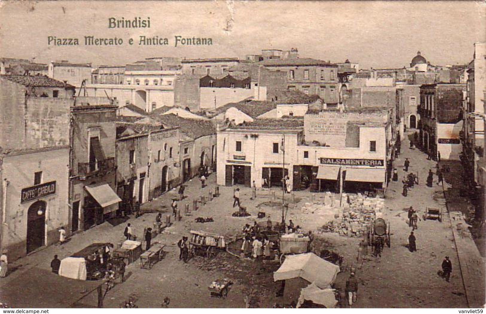 BRINDISI-PIAZZA MERCATO E ANTICA FONTANA-CARTOLINA VIAGGIATA IL 27-9-1911 - Brindisi