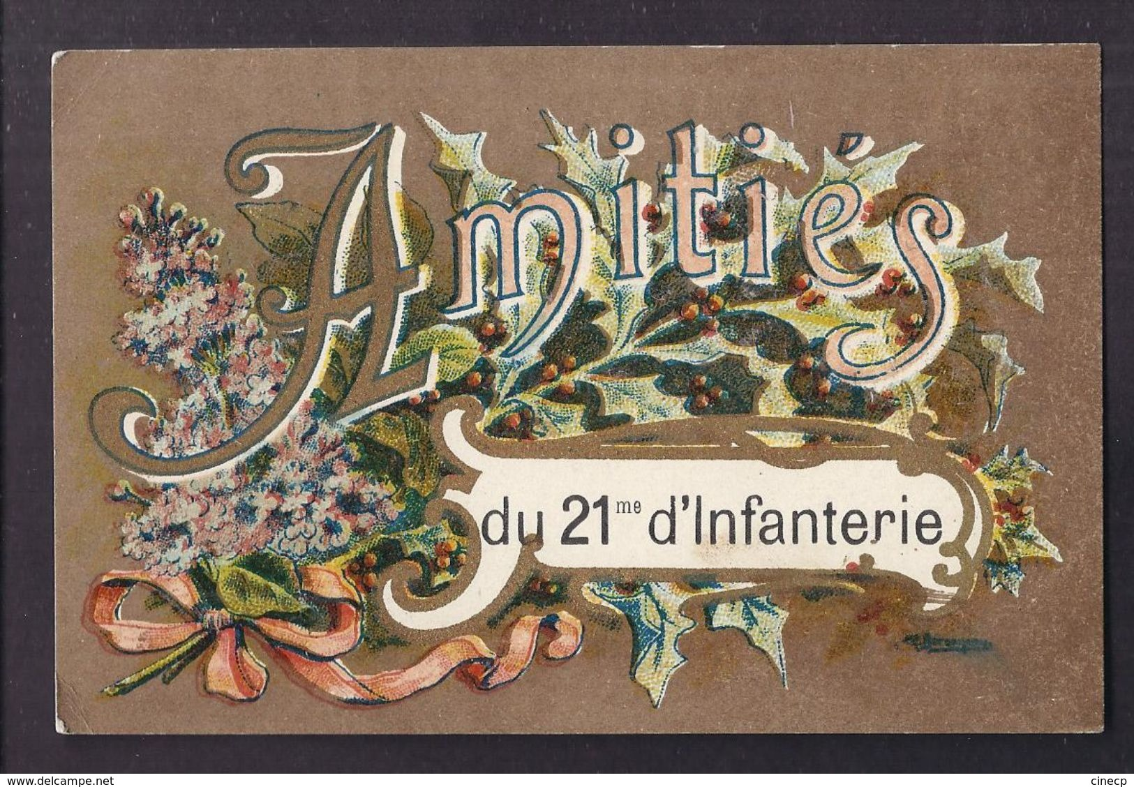 CPA MILITAIRE - Amitiés Du 21 ème D' INFANTERIE - TB CP Fantaisie Avec Des Fleurs Sur Le Régiment 1918 - Regiments