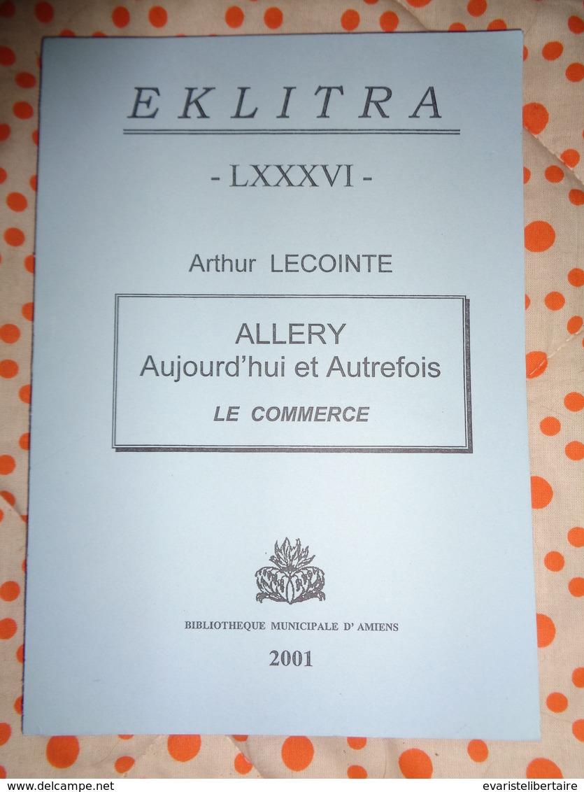 ALLERY  Aujourd'hui Et Autrfois ,le Commerce  Par Arthur LECOINTE - Picardie - Nord-Pas-de-Calais