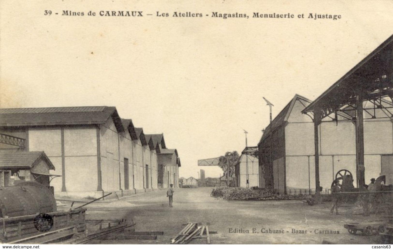 81)   Mines   De   CARMAUX    -  Les   Ateliers    -   Magasins    Menuiserie     Et     Ajustage - Carmaux