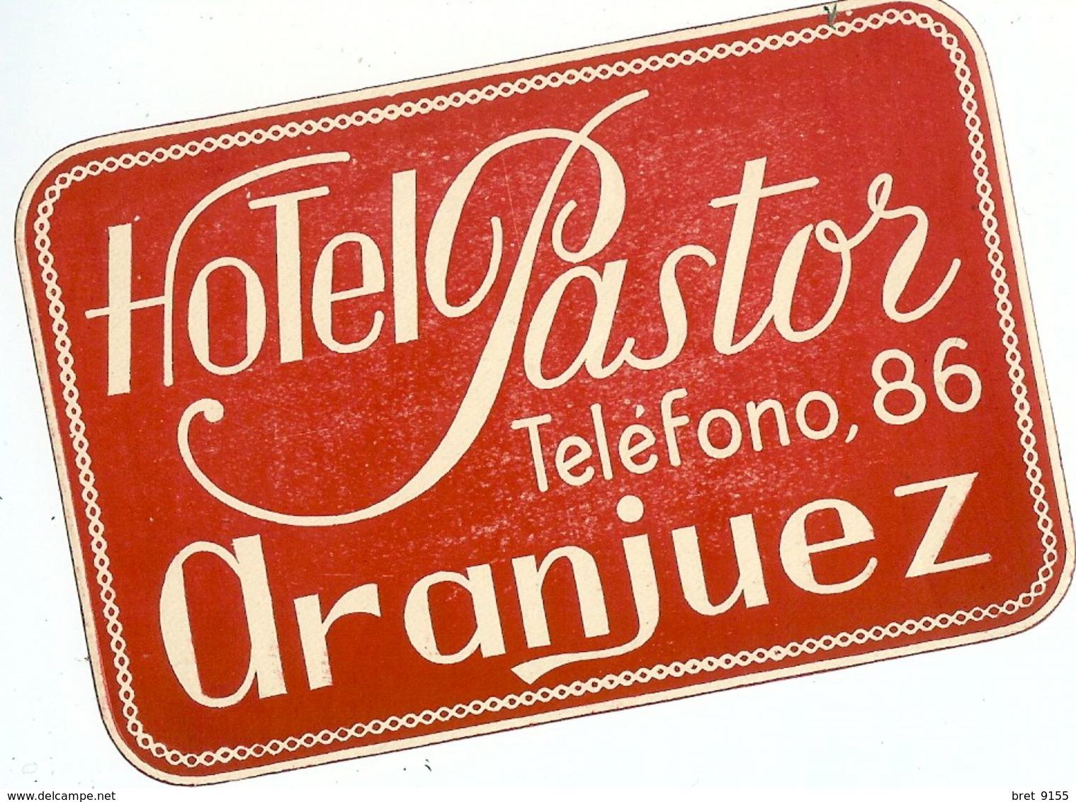 ESPAGNE ARANJUEZ HOTEL PASTOR TELEFONO 86 - Etiketten Van Hotels