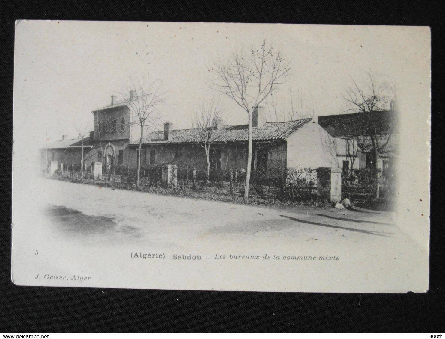 CP SEBDOU ALGERIE LES BUREAUX DE LA COMMUNE MIXTE JGEISER  CP ANIMEE BATIMENT - Algérie