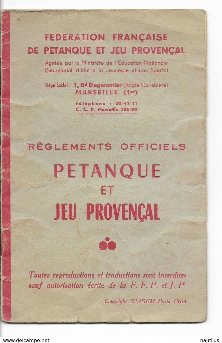 REGLEMENTS  OFFICIELS 1964 DE PETANQUE ET JEU PROVENCAL - PASTIS 51 - - Pétanque