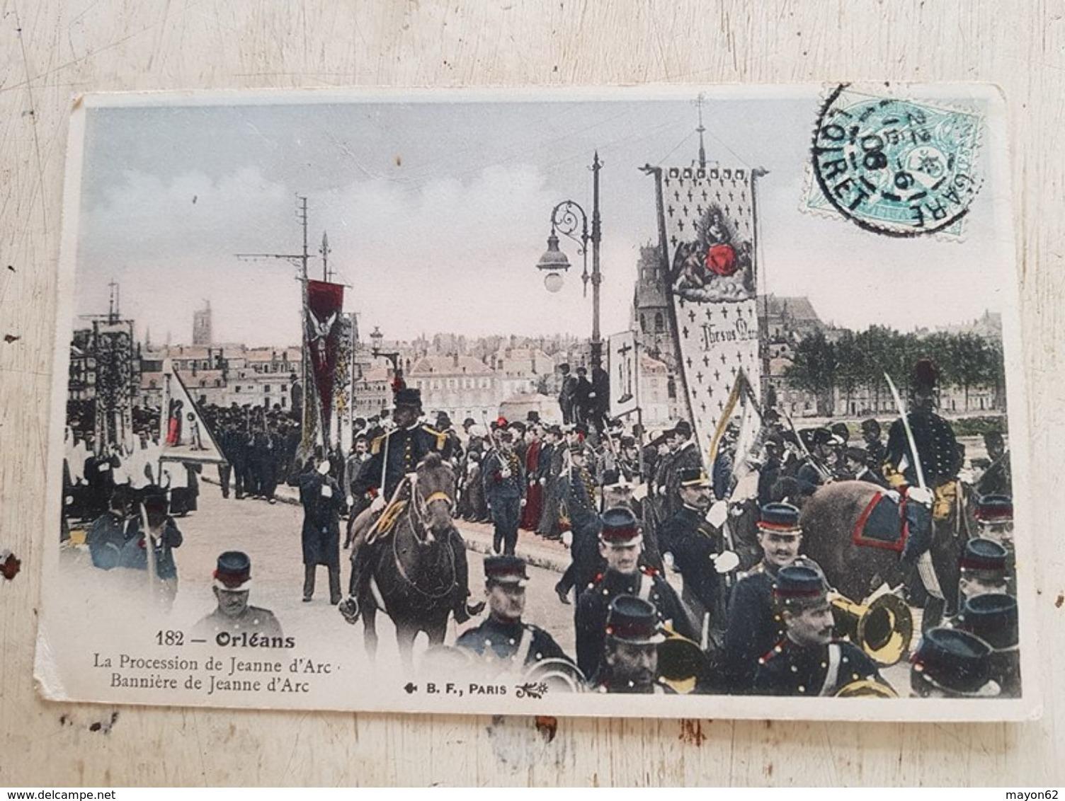 45 - CPA Animée ORLEANS  - La Procession De Jeanne D'Arc - Bannière De Jeanne D'Arc (B.F., Paris 182) - Orleans