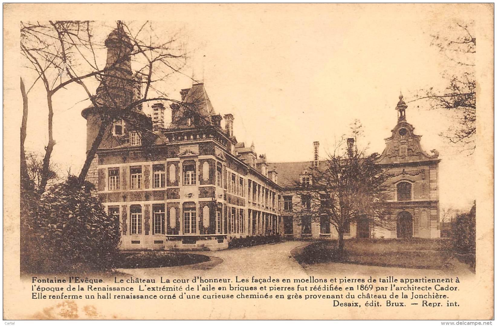 FONTAINE L'EVEQUE - Le Château.  La Cour D'honneur. - Fontaine-l'Evêque