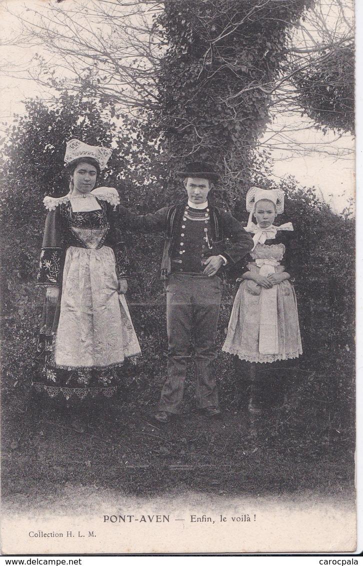 Carte 1904 PONT AVEN / ENFIN LE VOILA (folklore , Costume) - Pont Aven