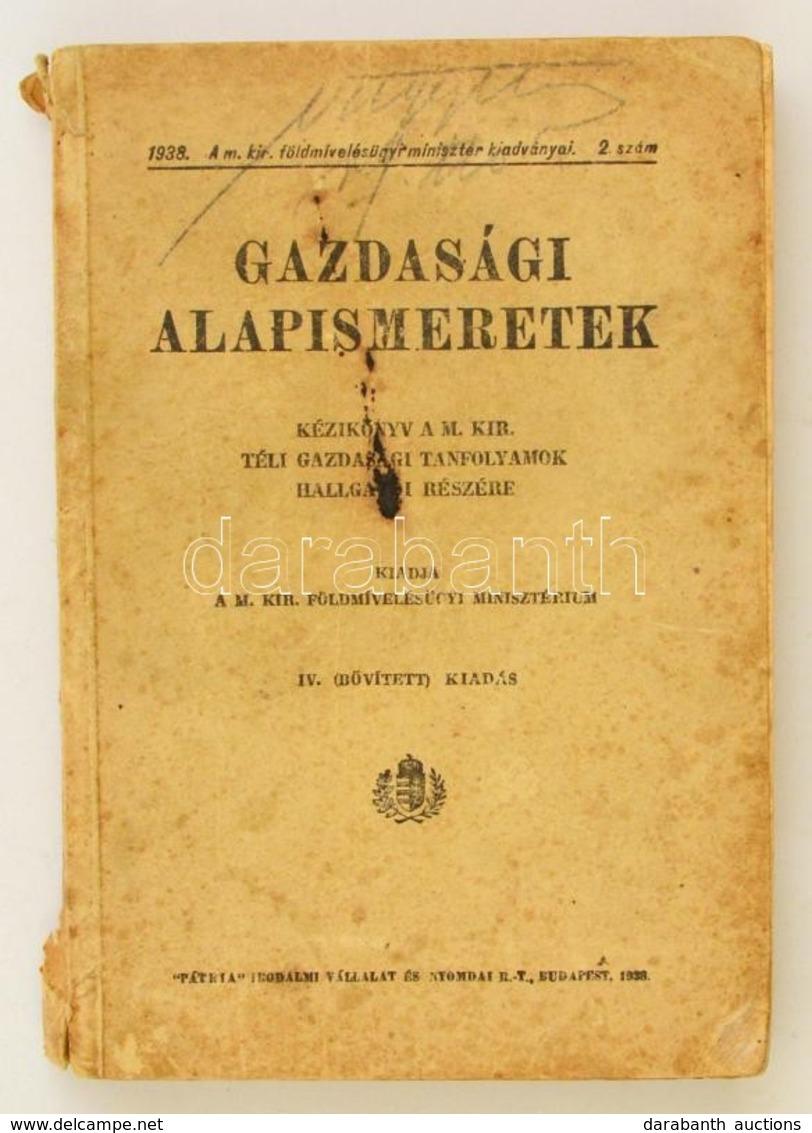Gazdasági Alapismeretek. Kézikönyv A M. Kir. Téli Gazdasági Tanfolyamok Hallgatói Részére. Bp., 1938, 'Pátria',  479 P.  - Books, Magazines, Comics