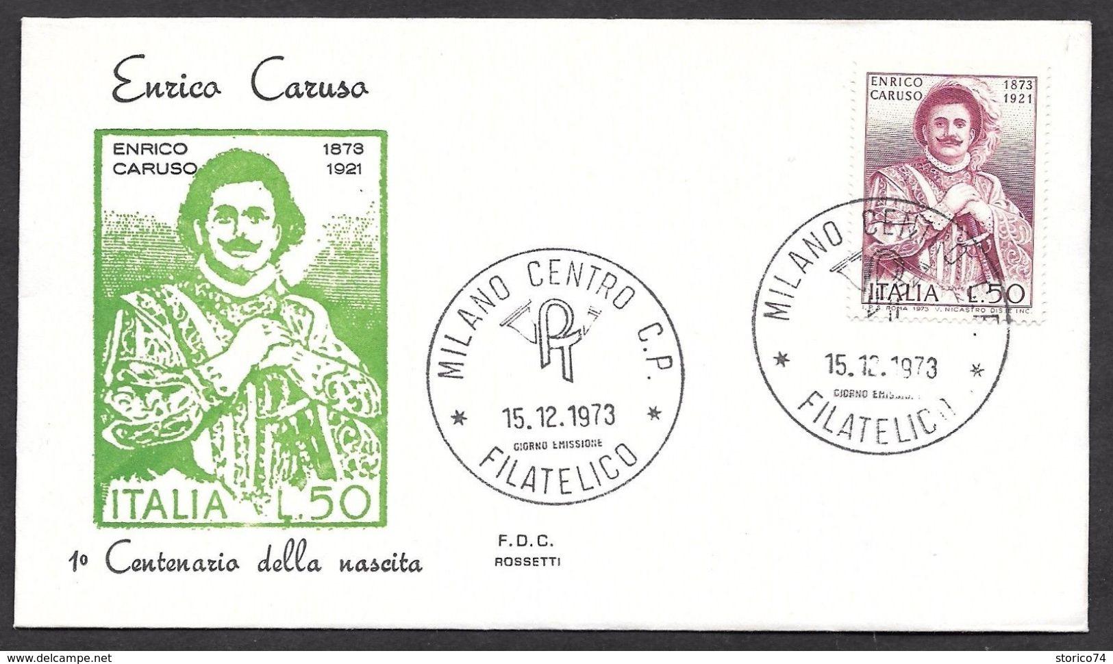 15.12.1973 ITALIA REPUBBLICA FDC ROSSETTI ENRICO CARUSO - 1946-.. République
