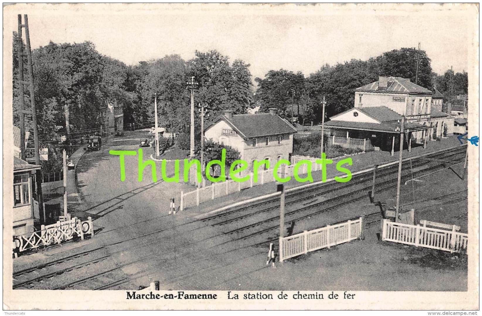 CPA  MARCHE EN FAMENNE LA STATION DE CHEMIN DE FER - Marche-en-Famenne
