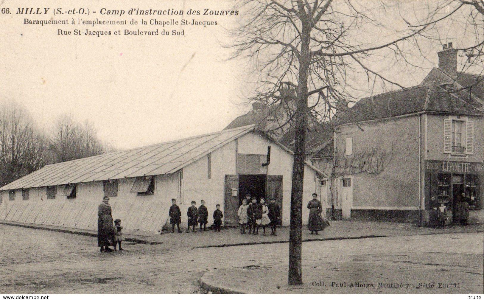 MILLY-LA-FORET CAMP D'INSTRUCTION DES ZOUAVES  BARAQUEMENT A L'EMPLACEMENT DE LA CHAPELLE SAINT-JACQUES RUE SAINT-JACQUE - Milly La Foret