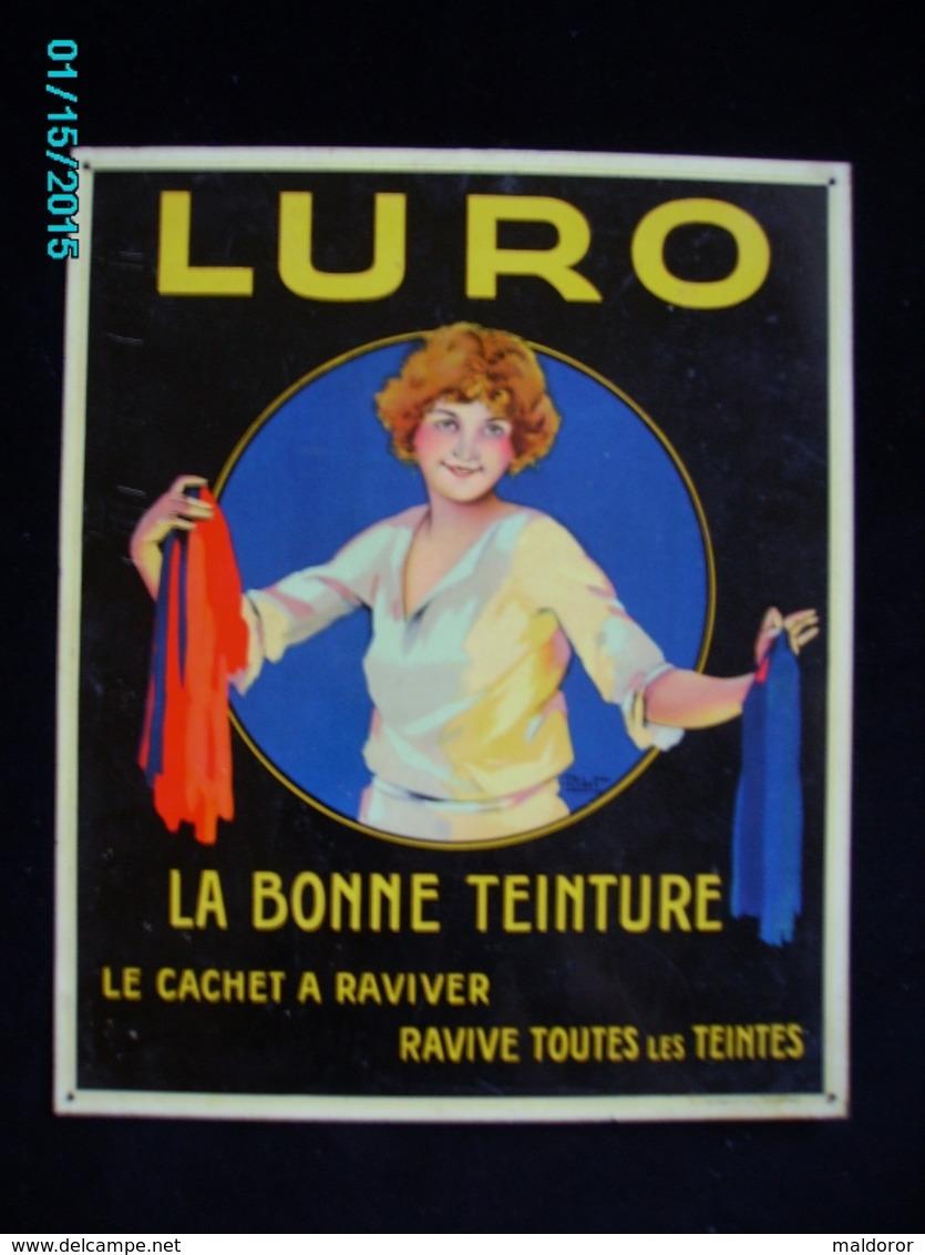 """PUBLICITE *** Plaque Métal Rigide  TEINTURE :."""" LURO""""  ** Signée  RIBET - Parfait état  Années 20 - /  30 Cm X 25 Femme - Plaques Publicitaires"""