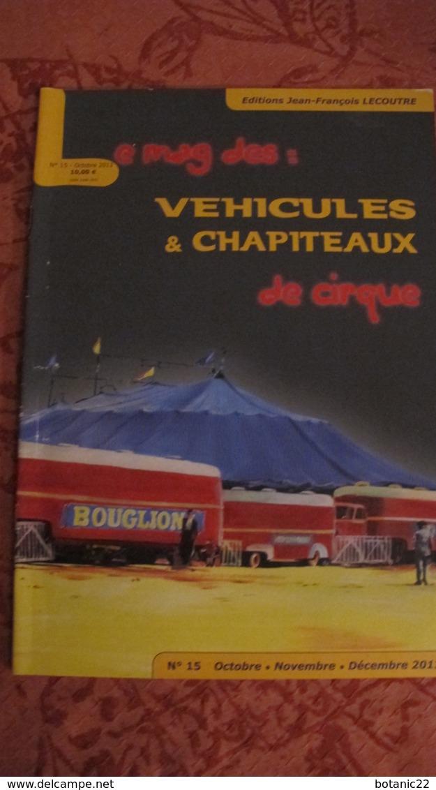 Le Mag Des Véhicules Et Chapiteaux De Cirque. Nos 01 à 29 (2010-2017) - Books, Magazines, Comics