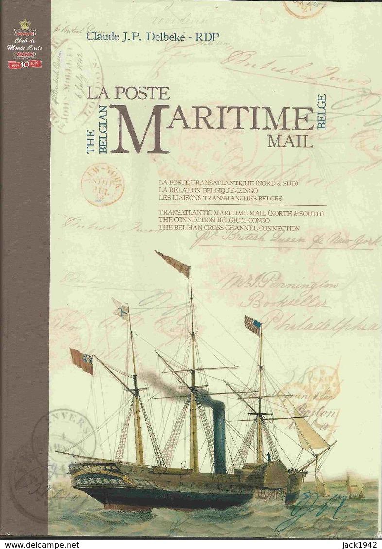 La Poste Maritime Belge - Cl. Delbeke, 574 Pages - Poste Transatlantique, Relations Belgique-Congo, Liaisons Transmanche - Poste Maritime & Histoire Postale