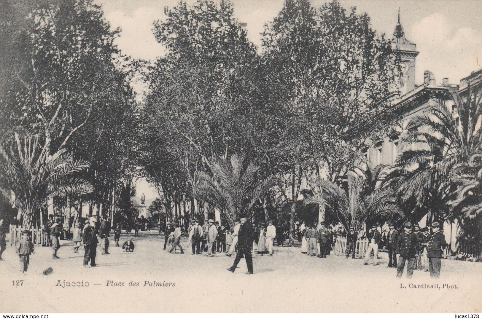 20 / AJACCIO / PLACE DES PALMIERS / TRES BELLE CARTE PRECURSEUR / CARDINALI 127 - Ajaccio