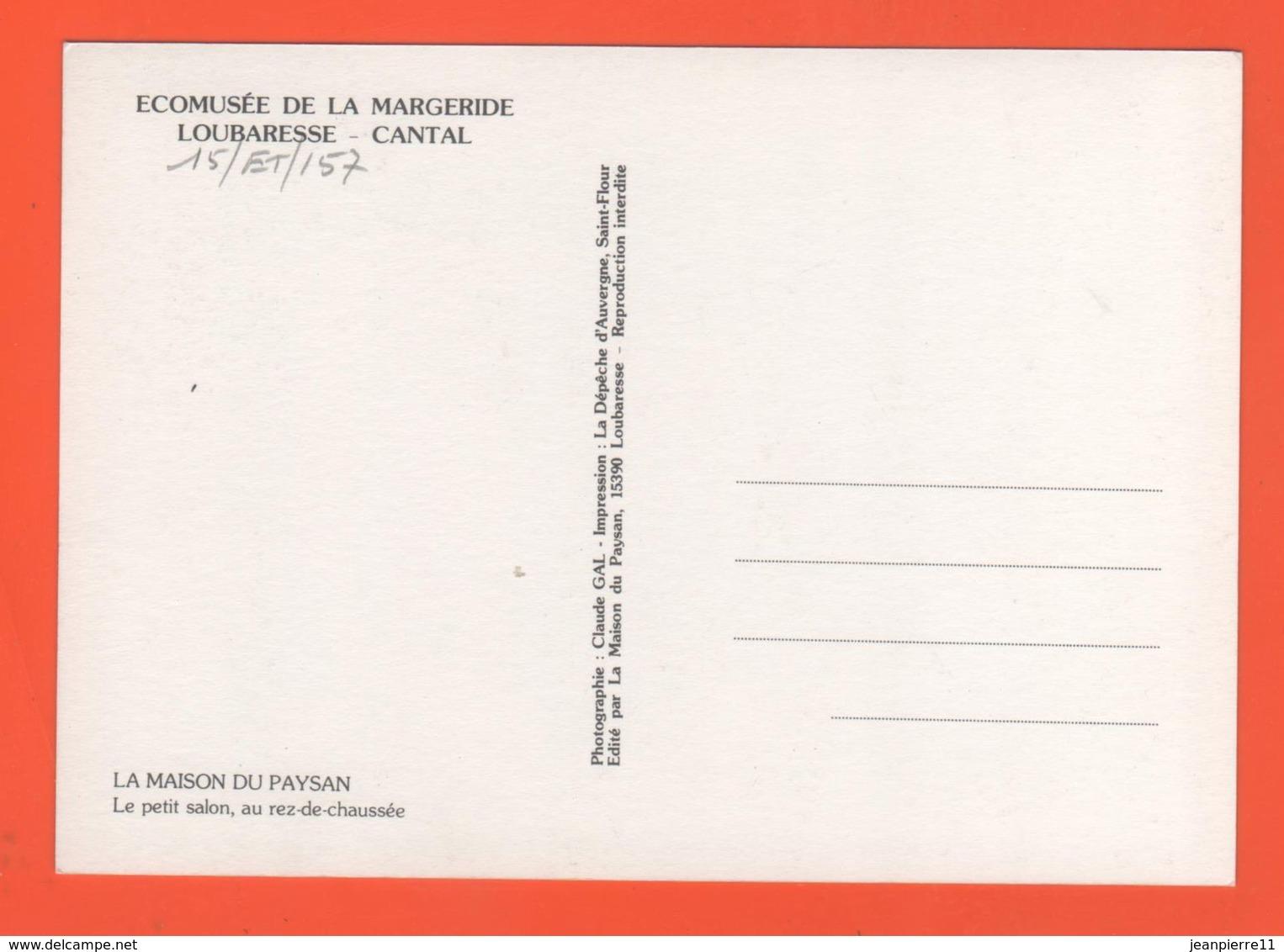 ET/157  ECOMUSEE DE LA MARGERIDE LOUBARESSE CANTAL MAISON DU PAYSAN LE PETIT SALON AU REZ DE CHAUSSEE CANTAL - Frankrijk