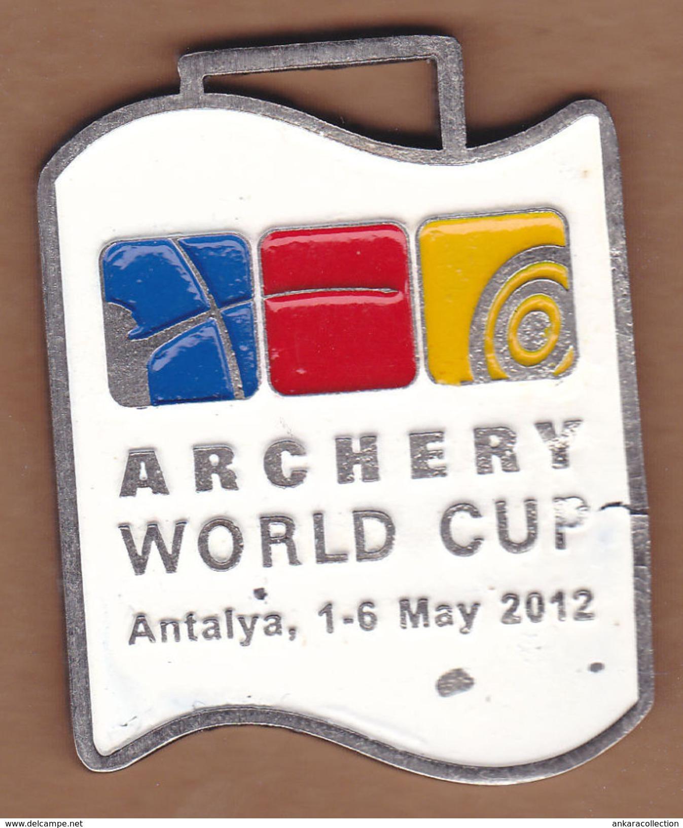 AC - ARCHERY WORLD CUP ANTALYA 01 - 06 MAY 2012  MEDAL - MEDALLION TURKEY - Tiro Con L'Arco