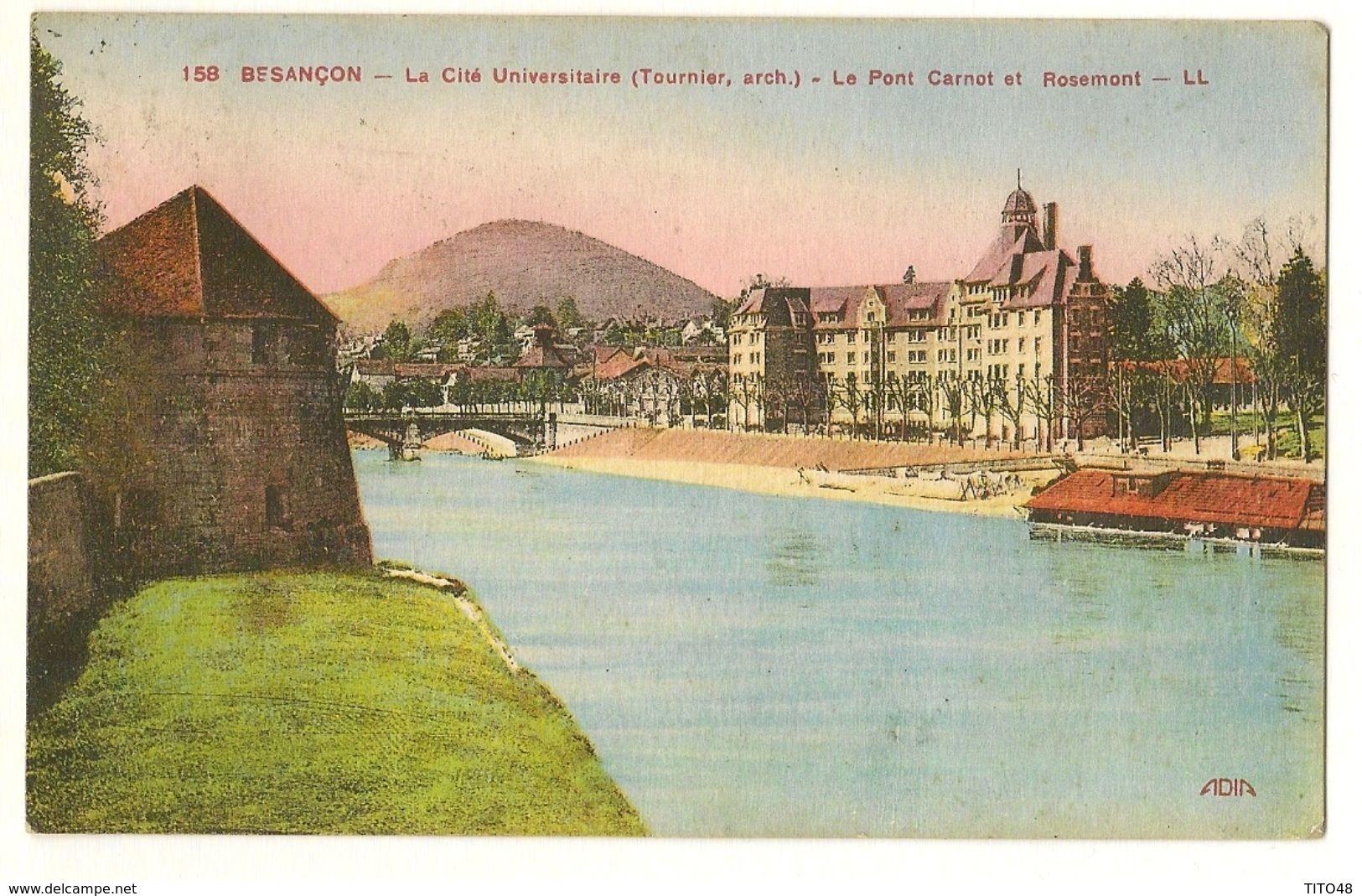 La Cité Universitaire (Tournier, Arch.) - Le Pont Carnot Et Rosemont . - Besancon
