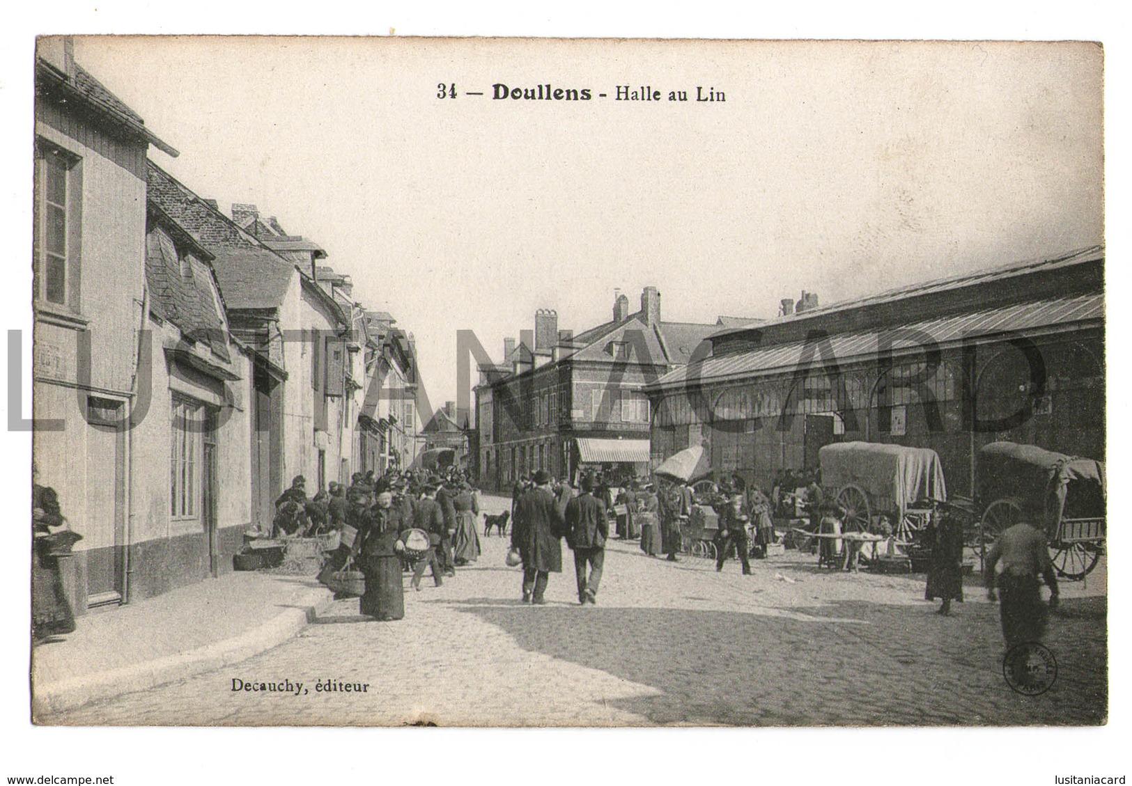 FRANCE - DOULLENS - Halle Au Lin. ( Ed. Decauchy, èditeur Nº 34)  Carte Postale - Halles