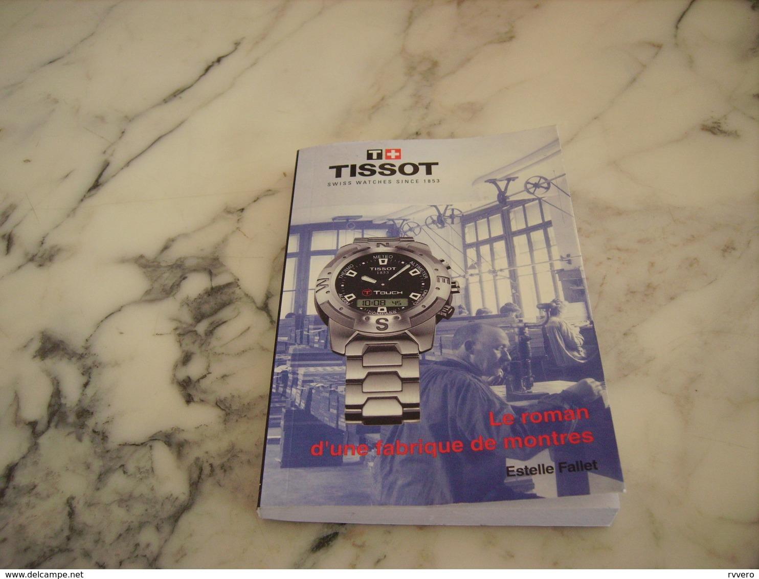 Le Roman D Une Frabrique De Montre Tissot - Bijoux & Horlogerie
