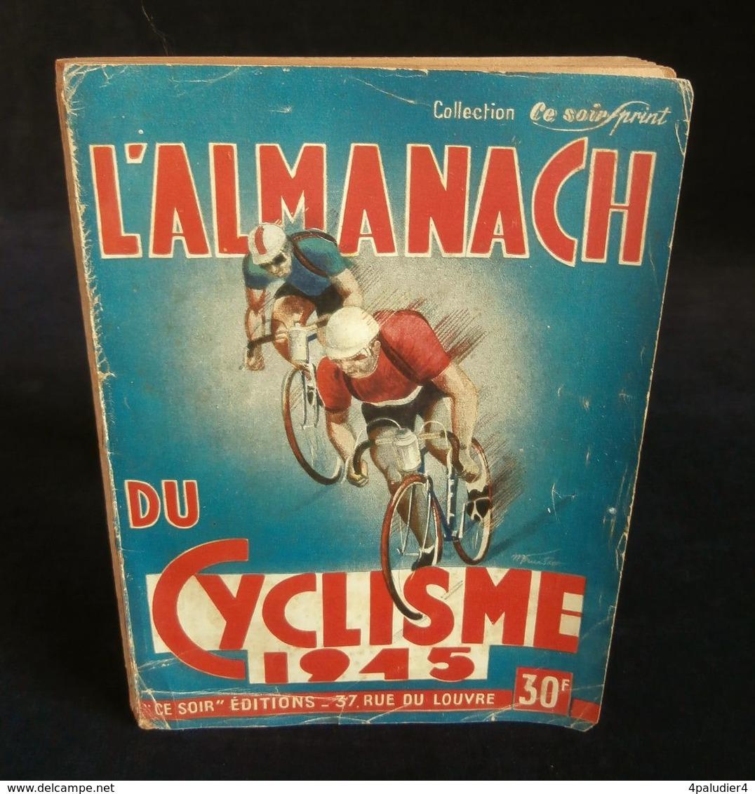 ( Tour De France  )  CE SOIR-SPRINT ALMANACH DU CYCLISME 1945 Georges PAGNOUD - Sport