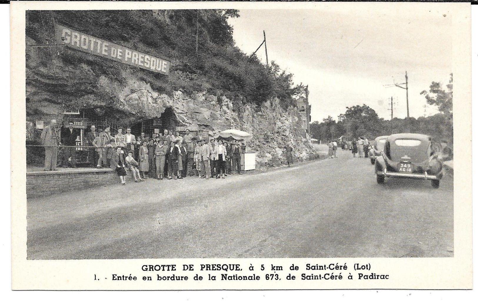 Cpa Grotte De Presque - Entrée En Bordure De Nationale 673 De Saint-Céré à Padirac . - Saint-Céré
