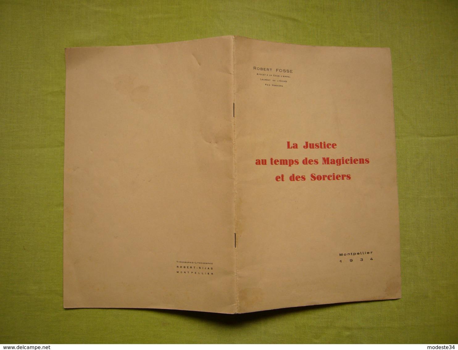 La Justice Au Temps Des Magiciens Autographe Et Dédicace De Robert Fosse 1934 Montpellier - Droit