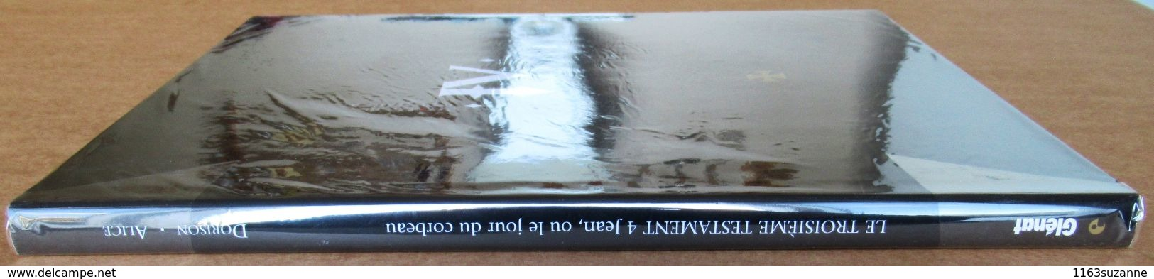 TL Tirage Limité > Xavier DORISON & Alex ALICE  : Le Troisième Testament IV -- Jean, Ou Le Jour Du Corbeau - Troisième Testament, Le
