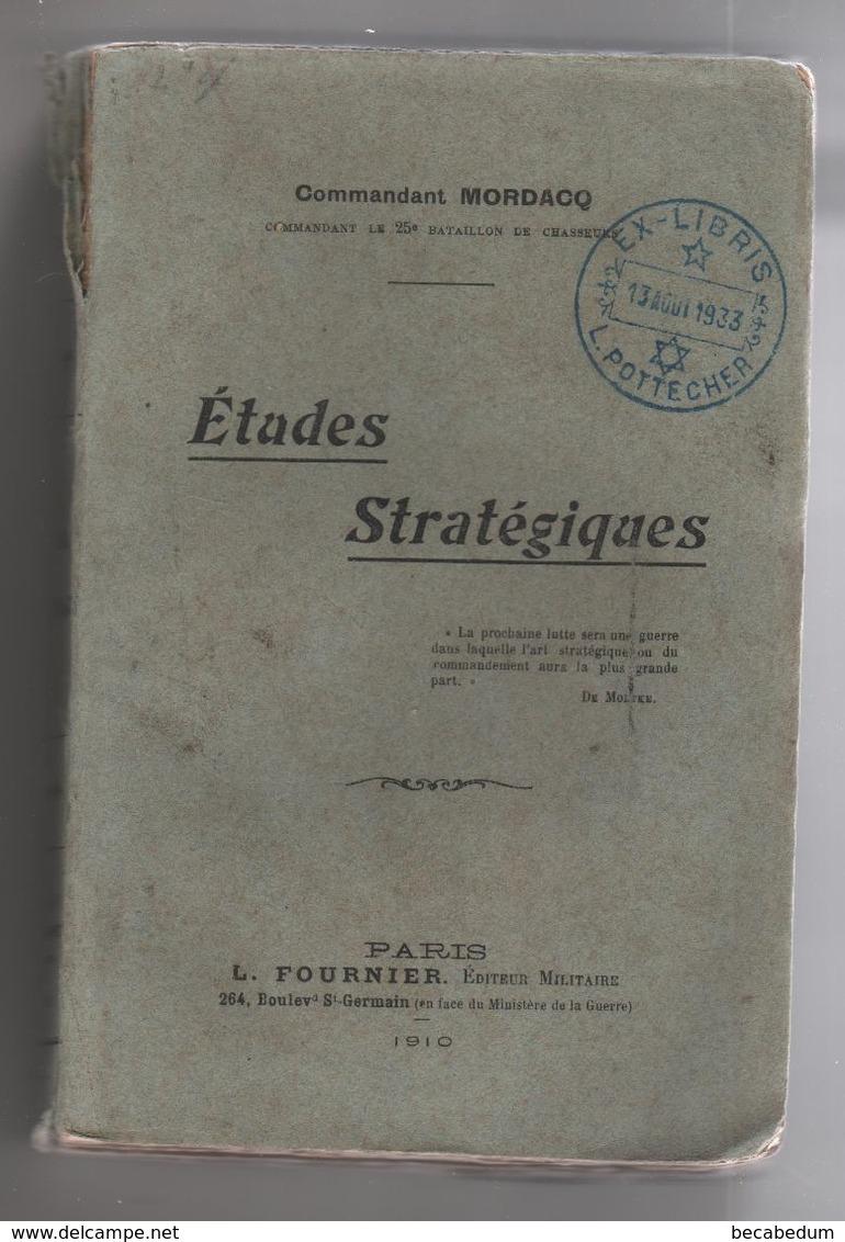 Etudes Stratégiques Mordacq 1910 Tampon Ex Libris Pottecher 1933 - Books, Magazines  & Catalogs