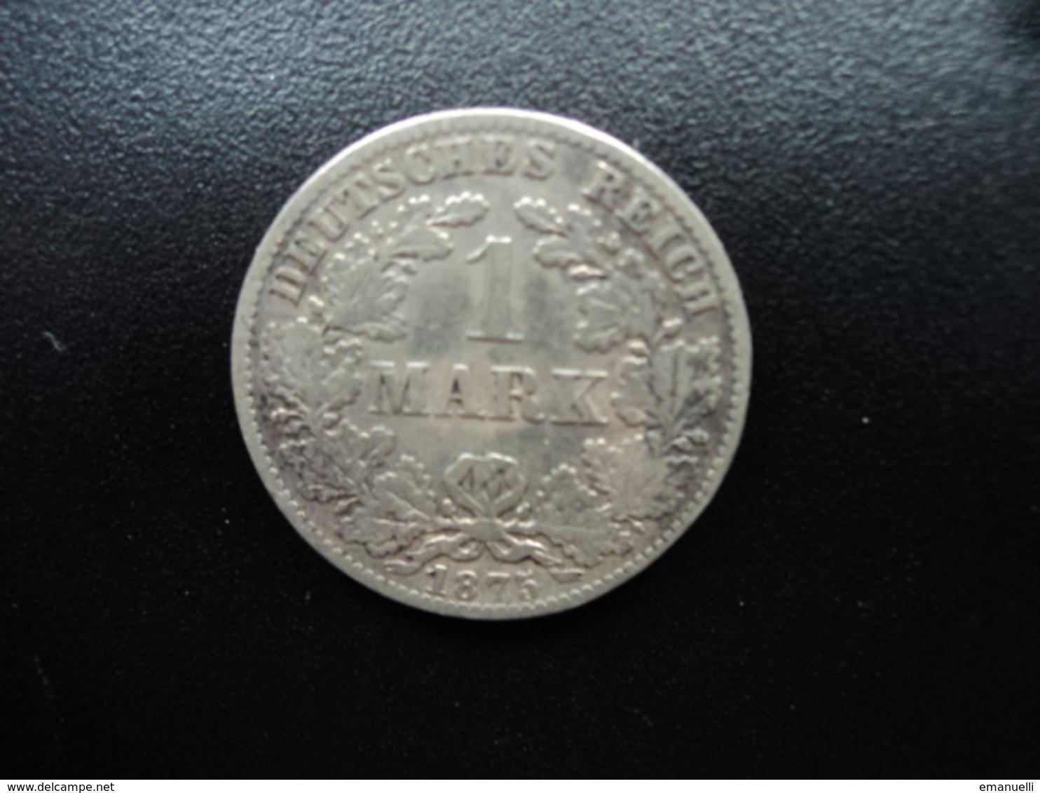 ALLEMAGNE : 1 MARK  1875 B   KM 7    TB+ - [ 2] 1871-1918: Deutsches Kaiserreich