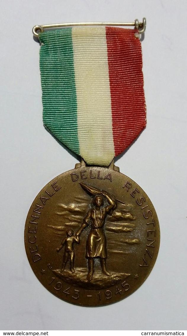 Medaglia In Bronzo - Decennale Della Resistenza (1943 - 1945) Repubblica Italiana - Italia