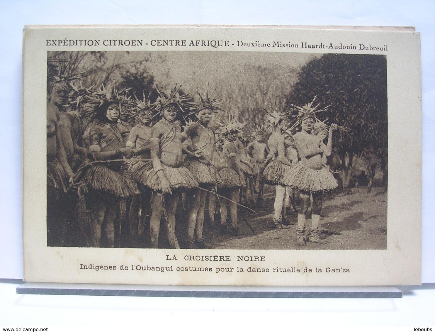 EXPEDITION CITROEN CENTRE AFRIQUE - LA CROISIERE NOIRE - INDIGENES DE L'OUBANGUI POUR LA DANSERITUELLE DE LA GAN'ZA - Centrafricaine (République)