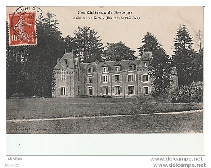 Nos Châteaux De Bretagne-Le Château De Kersély-Environs De Plouay.Coll.Le Thole. - Francia