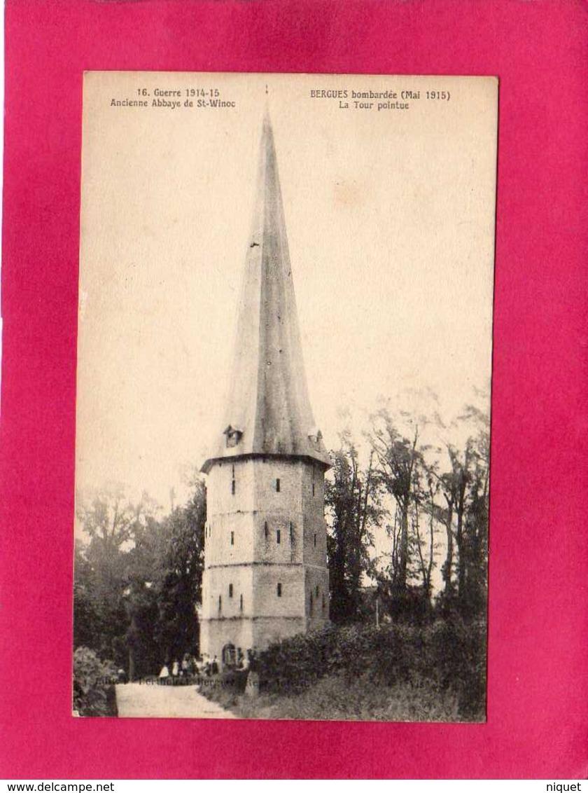 59 Nord, Bergues Bombardée, La Tour Pointue, Ancienne Abbaye De St-Winoc, Guerre 1914-18, Animée - Guerra 1914-18