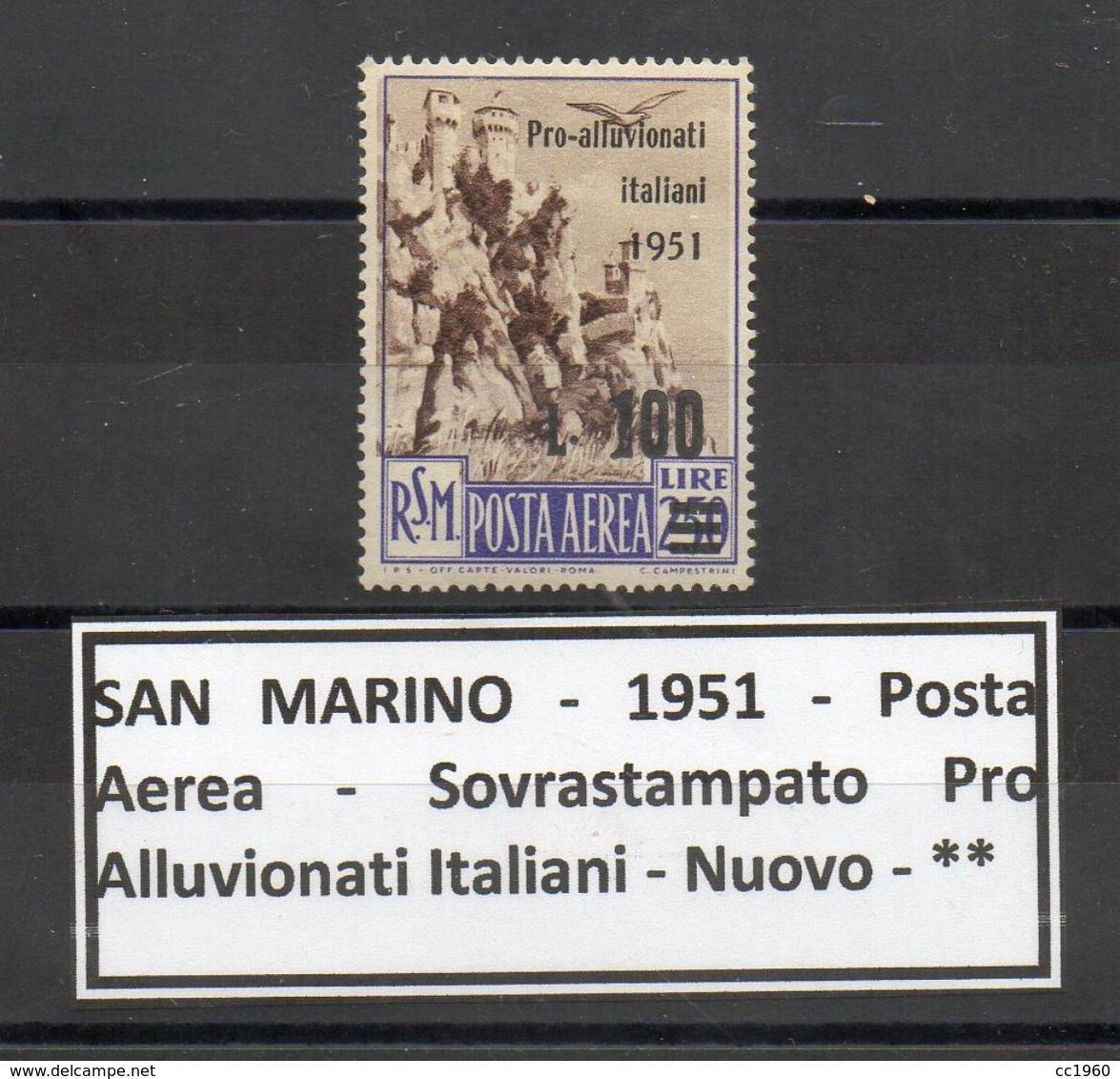 San Marino - 1951 - Posta Aerea - Sovrastampato Pro Alluvionati Italiani - Nuovo - ** - (FDC8797) - Posta Aerea