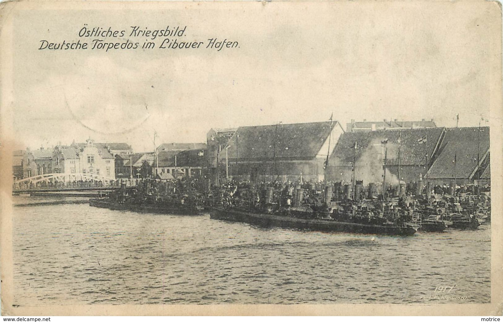 ÖSTLICHES KIEGSBILD (LIBAU) - Deutsche Torpedos Im Libauer Hafen.(cachet Militaire Colmar) - Lettonie