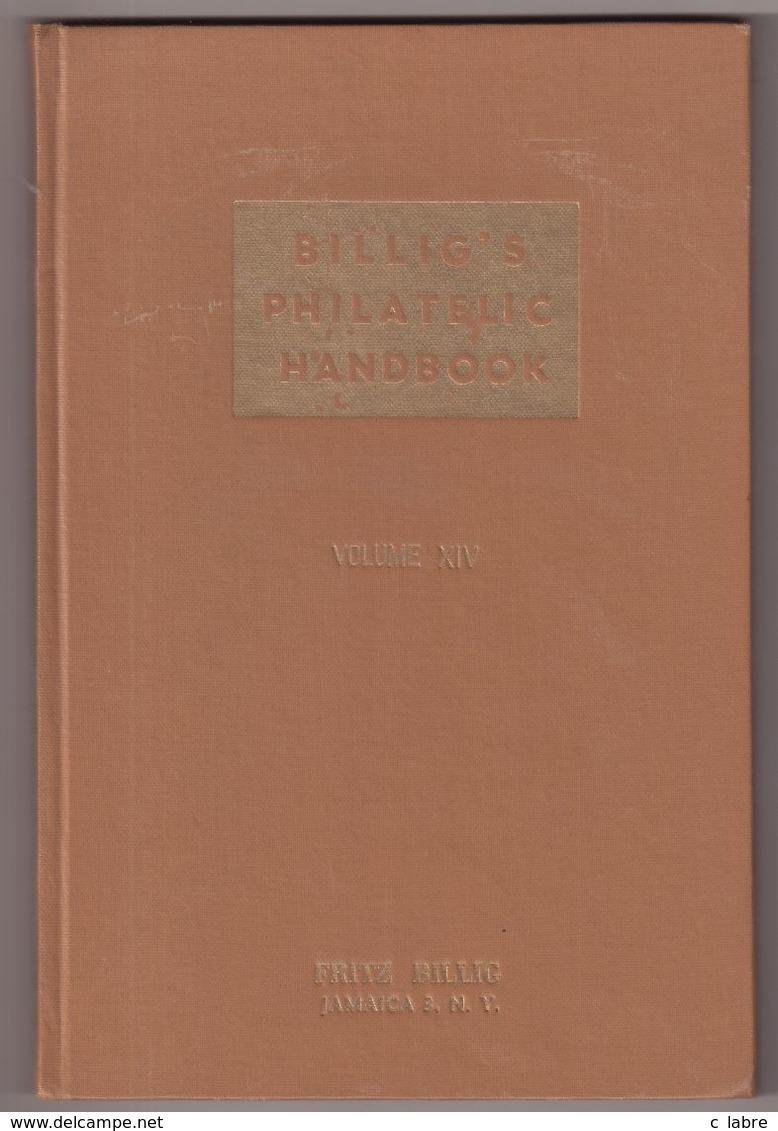 BILLIG'S PHILATELIC HANDBOOK : VOLUME XIV . FRITZ BILLIG . - Cataloghi