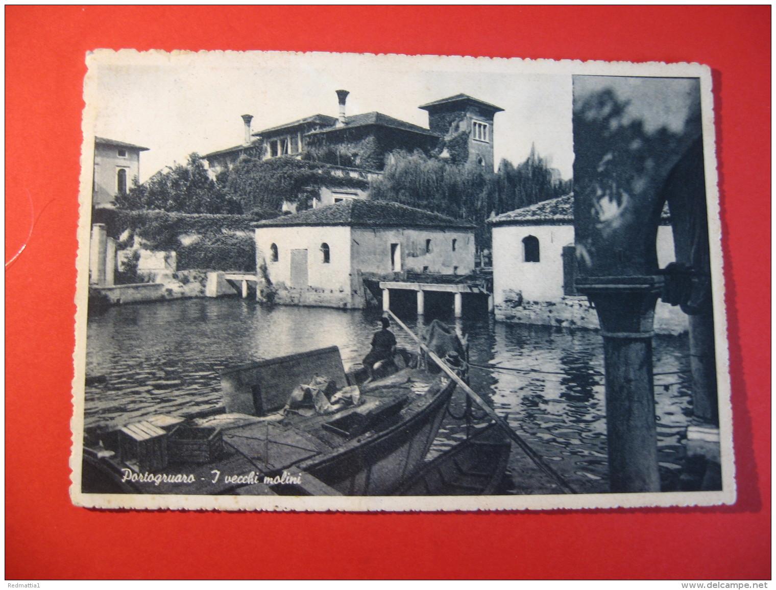 CARTOLINA  PORTOGRUARO I VECCHI MOLINI     ANIMATA    D -  2563 - Venezia