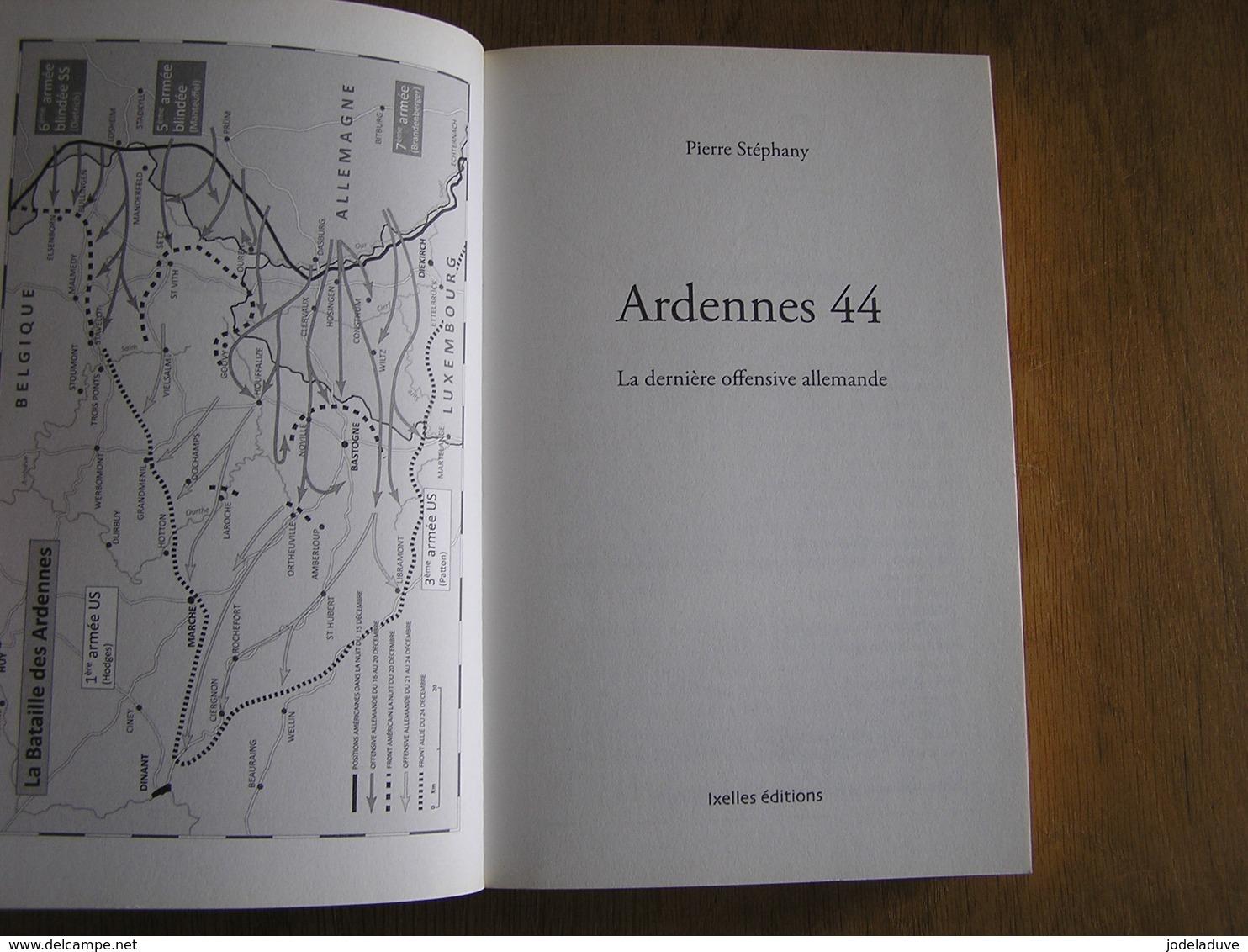 ARDENNES 44 La Dernière Offensive Allemande Régionalisme Guerre 40 45 SS Peiper Gleize Stoumont Baugnez Bande St Vith - Guerre 1939-45