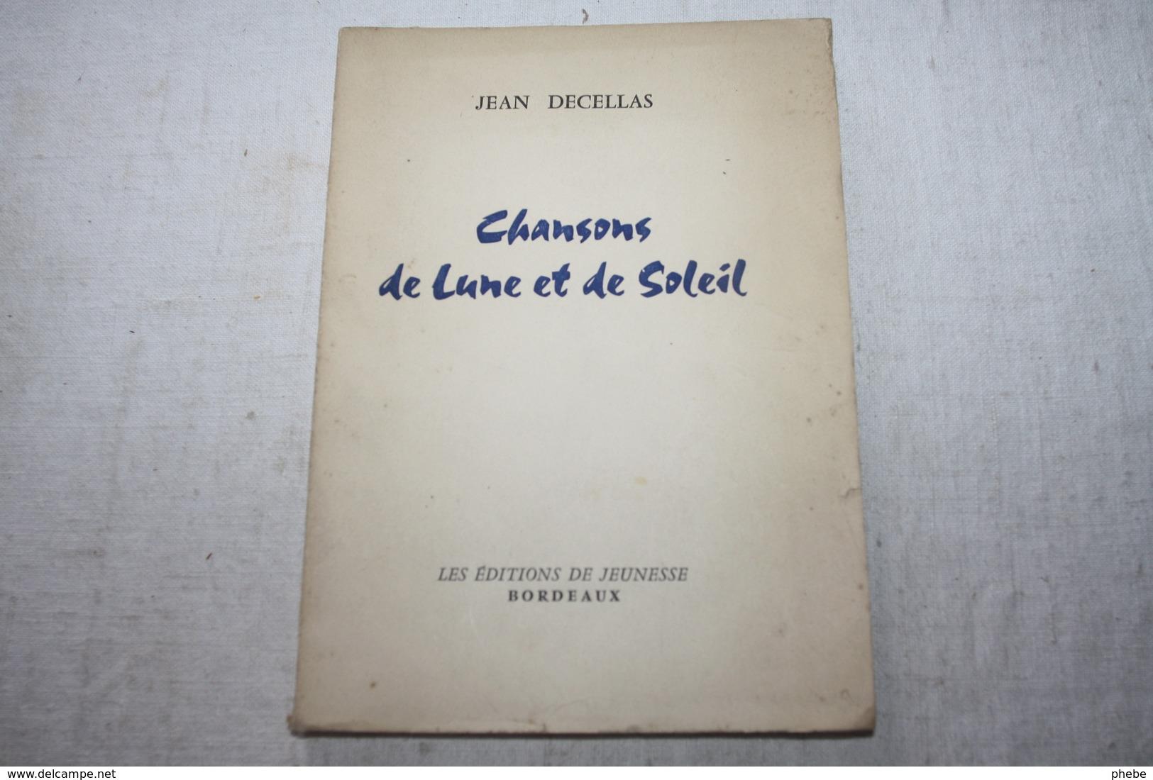 DECELLAS / Chansons De Lune Et De Soleil - Poésie
