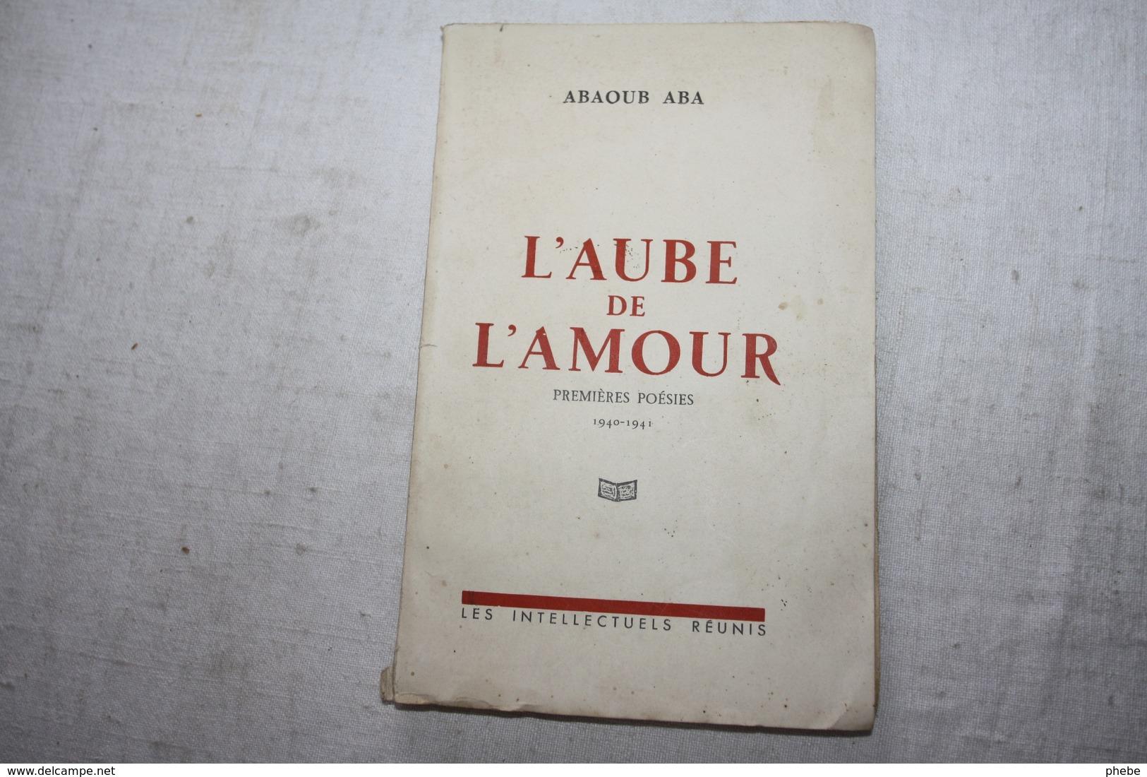 ABA Abaoud / L'aube De L'amour Poésies  Dédicacé - Poésie
