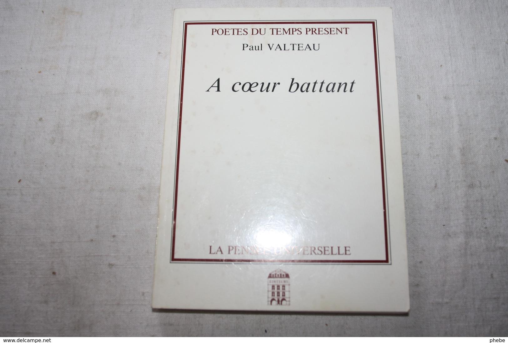 VALTEAU / A Coeur Battant  Dédicacé - Poésie